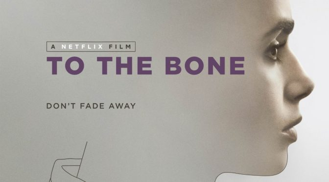 To the Bone (2017): A Grounded, Painful Look at Addiction