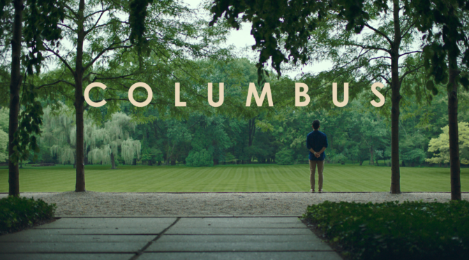 Columbus (2017): Composed, Contemplative, but a Little Too Quiet