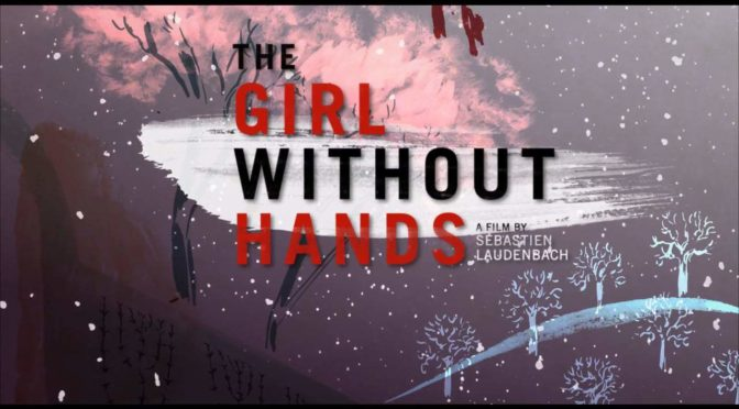 The Girl Without Hands (2017): Gorgeous Art, Unnecessary Adaptation