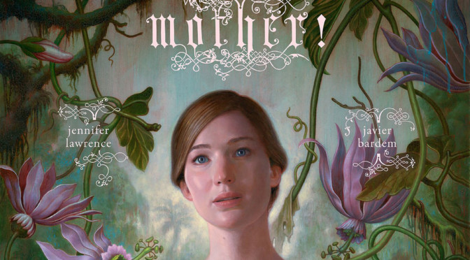 mother! (2017): A Dizzying, Disturbing Descent