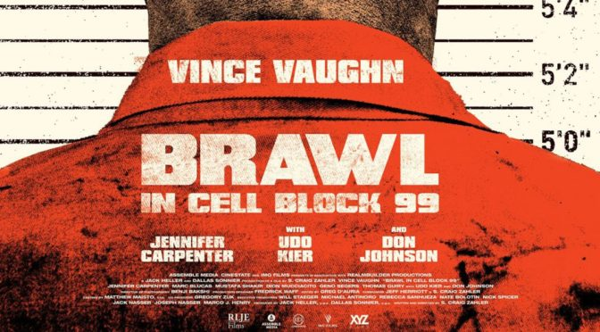 Brawl in Cell Block 99 (2017): A Delightfully Grisly Trip to Prison